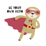 Hand drawn vector illustration of a cute sloth superhero, with lettering quote Be your own hero. Isolated objects on white background. Scandinavian style flat design. Concept for children print.
