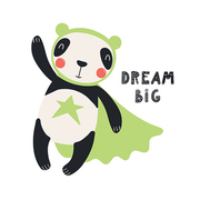 Hand drawn vector illustration of a cute panda superhero, with lettering quote Dream big. Isolated objects on white background. Scandinavian style flat design. Concept for children print.
