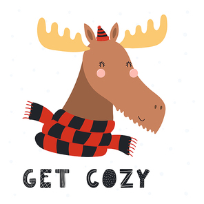Hand drawn vector illustration of a cute moose in winter, in hat, muffler, with snow, quote Get cozy. Isolated objects on white background. Scandinavian style flat design. Concept for children print.