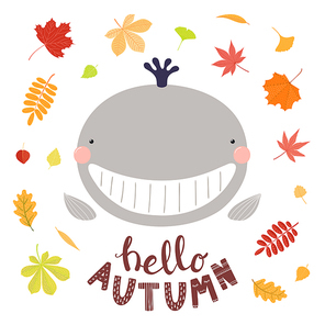 Hand drawn vector illustration of a cute funny whale with falling tree leaves, quote Hello Autumn. Isolated objects on white background. Scandinavian style flat design. Concept for children print.