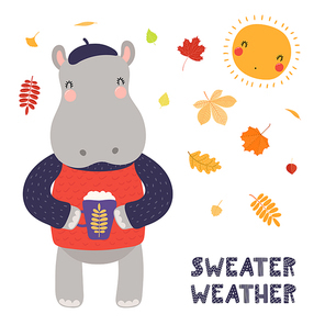 Hand drawn vector illustration of a cute hippo in beret, with hot drink, leaves, quote Sweater weather. Isolated objects on white background. Scandinavian style flat design. Concept for children print
