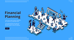 Financial planning banner. Business finance analysis, report and forecasting. Vector landing page of economic strategy, budget plan with isometric illustration of office with working people