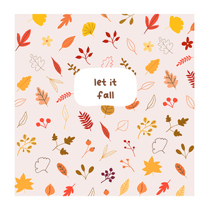 Autumn mood greeting card let it fall with yellow orange leaves poster template. Welcome fall season thanksgiving invitation. Minimalist postcard nature. Vector illustration in flat cartoon style