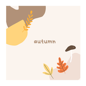 Autumn mood greeting card with abstract shapes, leaves, mushroom poster template. Welcome fall season thanksgiving invitation. Minimalist postcard nature. Vector illustration in flat cartoon style